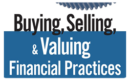 Buying, Selling, and Valuing Financial Practices - M&A Guide