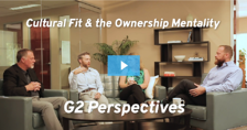 Watch Now : Cultural Fit & the Ownership Mentality : G2 Perspectives